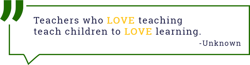 Teachers who love teaching teach children to love training. - Unknown